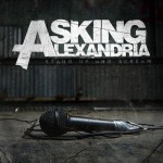 Asking-Alexandria-Stand-Up-And-Scream